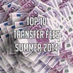10 Biggest Summer Transfers